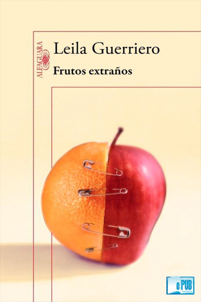 Frutos-extraños-Leila-Guerriero-portada